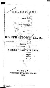 Selections from the Works of Joseph Story: With a Sketch of His Life