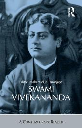 Swami Vivekananda: A Contemporary Reader