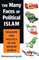 The Many Faces of Political Islam PDF