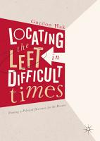 Locating the Left in Difficult Times PDF