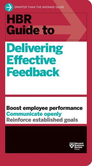 HBR Guide to Delivering Effective Feedback  HBR Guide Series  PDF