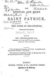 The Epistles and Hymn of St. Patrick: With the Poem of Secundinus, Translated Into English