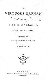 The Virtuous Orphan; Or, the Life of Marianne Countess of *****. Translated [by Mary Collyer] from the French
