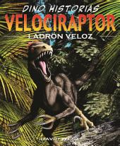 Velociraptor: Ladrón veloz