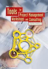 Tools for Project Management, Workshops and Consulting: A Must-Have Compendium of Essential Tools and Techniques, Edition 2