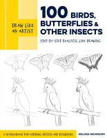 Draw Like an Artist  100 Birds  Butterflies  and Other Insects PDF