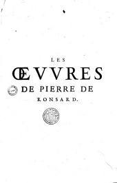 Les oeuures de Pierre de Ronsard gentilhomme vandosmois prince des poetes françois, reueues et augmentees et illustrees de commentaires et remarques