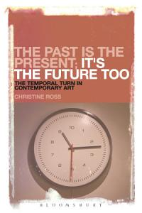The Past is the Present; It's the Future Too
