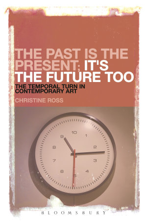 The Past is the Present  It s the Future Too