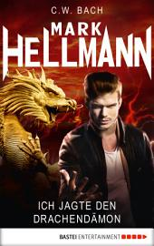 Mark Hellmann 27: Ich jagte den Drachendämon