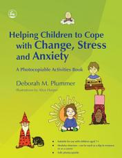 Helping Children to Cope with Change  Stress and Anxiety PDF