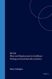 Ici-La: Place and Displacement in Caribbean Writing in French
