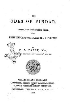 The Odes of Pindar Translated Into English Prose  with Brief Explanatory Notes and a Preface by F  A  Paley PDF