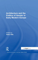 Architecture and the Politics of Gender in Early Modern Europe PDF