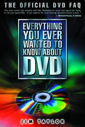 Everything You Ever Wanted to Know About DVD