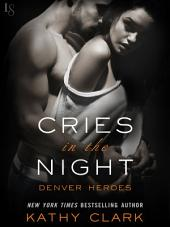 Cries in the Night: A Denver Heroes Novel