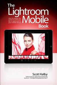 The Lightroom Mobile Book Book