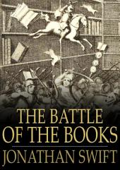 The Battle of the Books: And Other Works, Including 'A Modest Proposal'