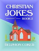Christian Jokes: Book 2