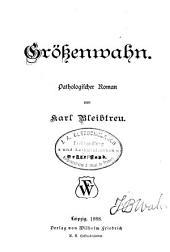 Grössenwahn: Pathologischer Roman, Bände 1-3