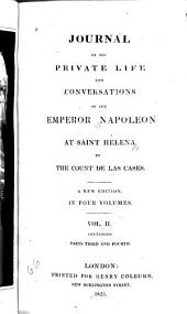 Journal of the Private Life and Conversations of the Emperor Napoleon at Saint Helena: Volume 2