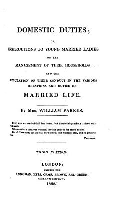 Domestic duties  or  Instructions to young married ladies  on the management of their households     Third edition