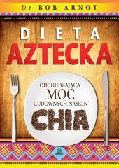 Dieta aztecka: Odchudzająca moc cudownych nasion chia