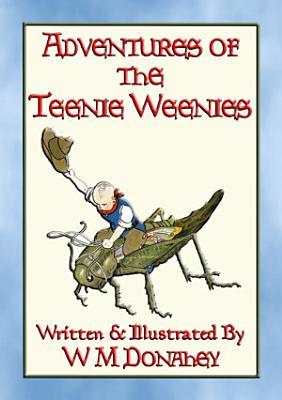 ADVENTURES of the TEENIE WEENIES   32 adventures of the Teenie Weenie folk PDF
