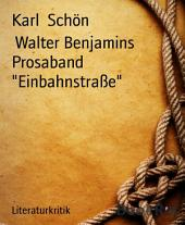 """Walter Benjamins Prosaband """"Einbahnstraße"""