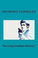 The Long Goodbye Volume 1