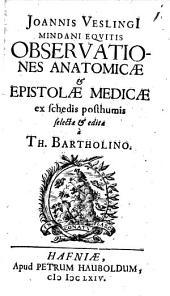 Ioh. Veslingi Observationes anatomicae et epistolae medicae