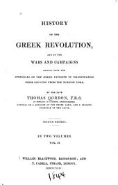 History of the Greek Revolution: And of the Wars and Campaigns Arising from the Struggles of the Greek Patriots in Emancipating Their Country from the Turkish Yoke, Volume 2