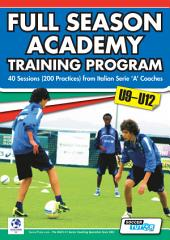 Full Season Academy Training Program U9-12: 40 Sessions (200 Practices) from Italian Serie 'a' Coaches