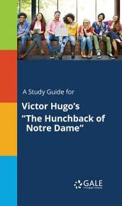 A Study Guide for Victor Hugo s  The Hunchback of Notre Dame  PDF