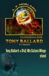 Tony Ballard #342: Wo Satans Wiege stand: Horror-Serie