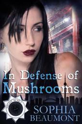 In Defense of Mushrooms