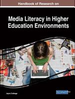 Handbook of Research on Media Literacy in Higher Education Environments PDF
