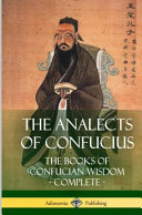 The Analects of Confucius  The Books of Confucian Wisdom   Complete  Hardcover  PDF