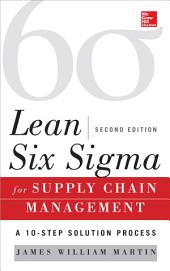 Lean Six Sigma for Supply Chain Management, Second Edition: The 10-Step Solution Process, Edition 2