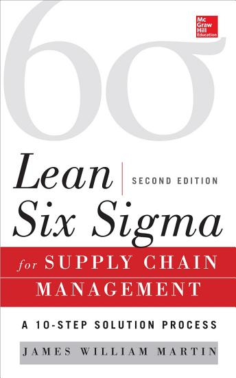 Lean Six Sigma for Supply Chain Management  Second Edition PDF