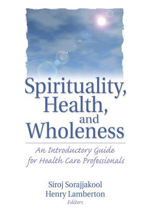 Spirituality  Health  and Wholeness PDF