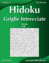 Hidoku Griglie Intrecciate - Medio - Volume 3 - 156 Puzzle