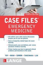 Case Files Emergency Medicine, Fourth Edition: Edition 4