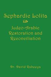 Sephardic Lolita: Judeo-Arabic Restoration and Reconciliation