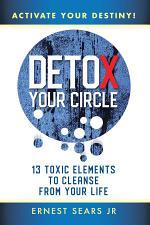 Detox Your Circle, Activate Your Destiny
