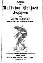 Geschichte des Robinson Crusoes seefahrten und lebens-schicksale: Mit 28 im texte gedruckten bildern
