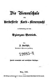 Die Bienenschule oder Verbesserte Korb-Bienenzucht in Verbindung mit dem Dzieszon-Betrieb. 2. verm. Aufl