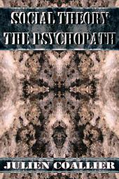 Social Theory the Psychopath