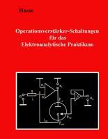 Operationsverst  rker Schaltungen f  r das Elektroanalytische Praktikum PDF