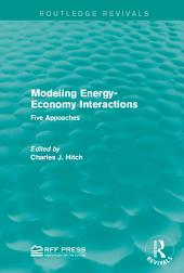 Modeling Energy-Economy Interactions: Five Appoaches